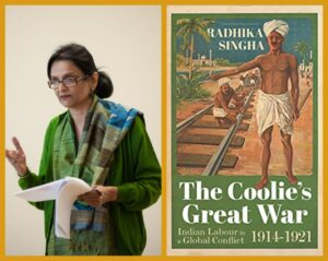 Radhika Singha's The Coolie's Great War to Launch on Dec 12, ''coolie's great war world war, great war, december 12, indian laborers''