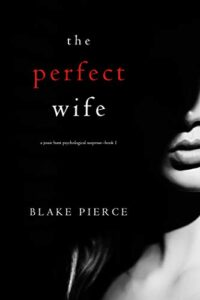 The Perfect Wife by Blake Pierce – Google's Best Kept Literary Secret