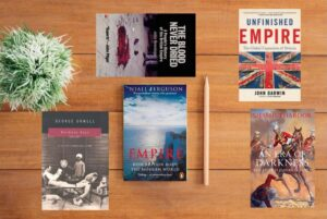 Five Books You Must Read About the British Empire Dynasties, Empires, and the Kingdoms – Part 1 and the history of british empire