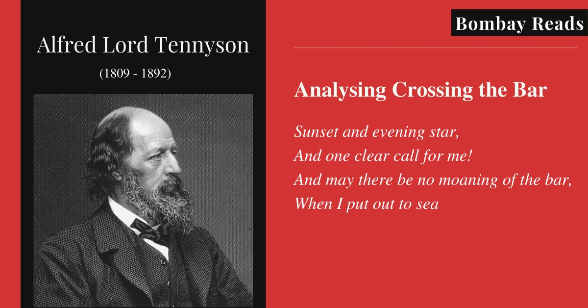 Crossing The Bar A Considered Elegy By Alfred Tennyson Bombay Reads