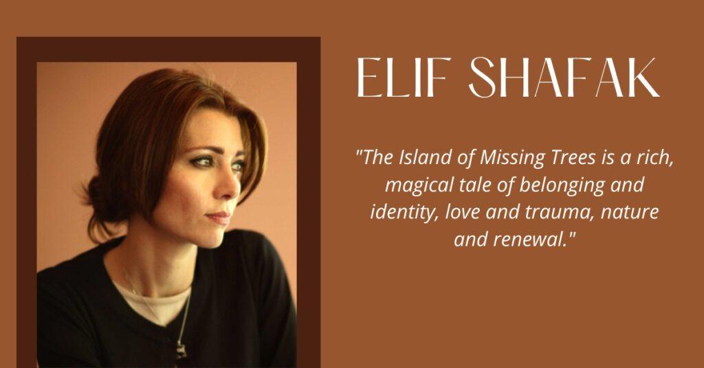 Penguin UK to Publish Elif Shafak's New Novel -The Island of Missing Trees