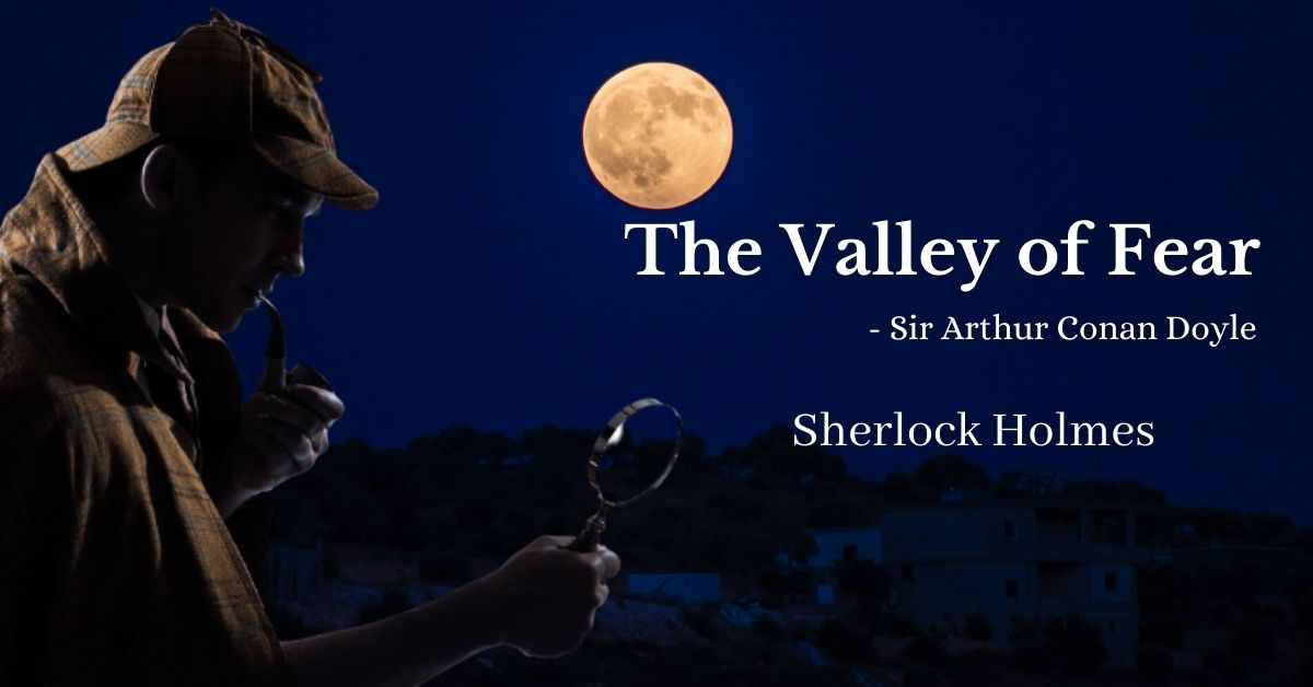 """Sherlock Holmes Novel, """"The Valley of Fear""""– Sir Arthur Conan Doyle – Book Review"""