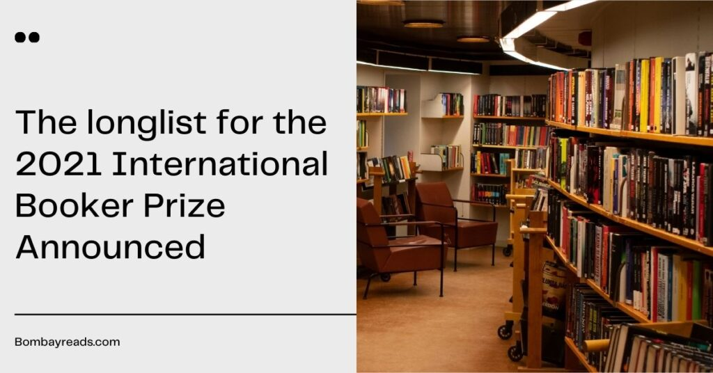 The longlist for the 2021 International Booker Prize Announced