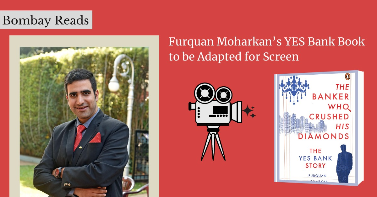 Furquan Moharkan's YES Bank Book to be Adapted for Screen