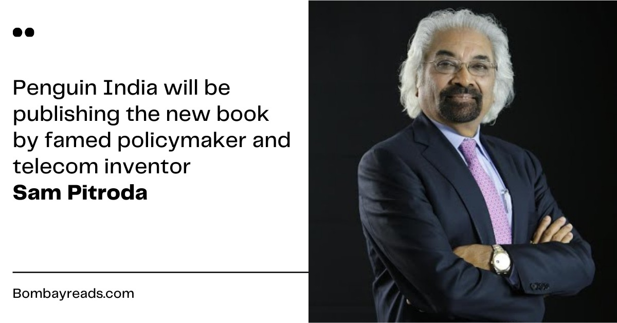 Penguin India to Publish Sam Pitroda's new book